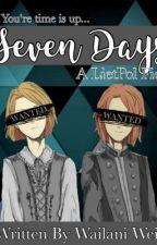 Seven Days | A LietPol Crime Fanfiction by Emiemoji