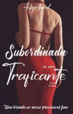 Subordinada a um Traficante. by TalitaSantosX