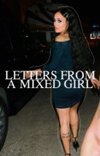 LETTERS FROM A MIXED GIRL. by stormalace