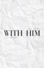with him  ✧junhao[✔] by cheunwuu