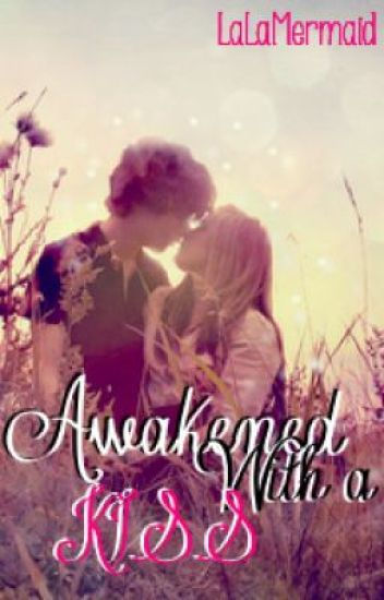 Awakened With a Kiss