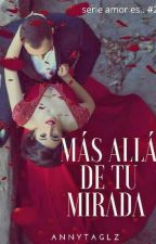 Mas allá de tu Mirada  #FZAwards2017 by Annytaglz