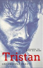 Tristan: Mine, all Mine Book 2(Mature 18+) by UntameableBeauty