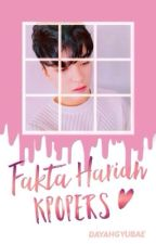 Fakta Harian Kpopers by Fairytalegyubae