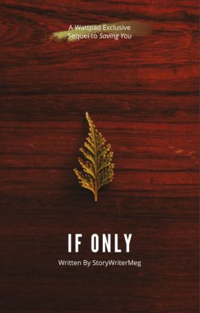 If Only   ✓ by StoryWriterMeg