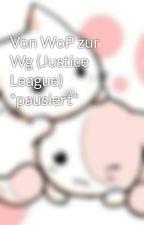 Von WoP zur Wg (Justice League) by hikolato