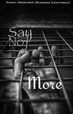 Say No More  by SunnyTreasures
