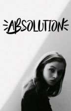 absolution by zoemurphys
