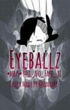Eyeballz •mb/s• by II_No_Face_II