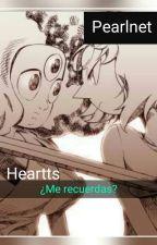 ¿Me Recuerdas? (pearlnet) ~ by heartts