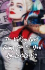 The Walking Dead: Falling For the Devil  by LoveIsLove144