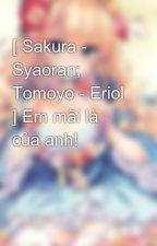 [ Sakura - Syaoran; Tomoyo - Eriol ] Em mãi là của anh! by luxury-chan