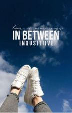 Somewhere In Between  by inquisitiive