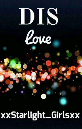 DIS Love by xxStarlight_Girlsxx