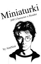 Miniaturki |HP| Character x Reader ❤ [ZAWIESZONE] by AnnNoir