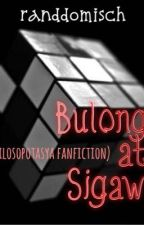 Bulong at Sigaw (OneShot Story) by randdomisch