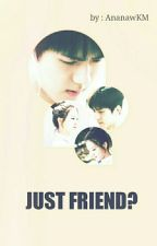 Just Friend? [SEULHUN] by AnanawKM