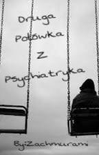 Druga połówka z psychiatryka  by ZaChmurami