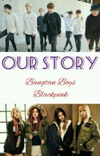 Our Story [ BTS x BLACKPINK ] by firanoviani29