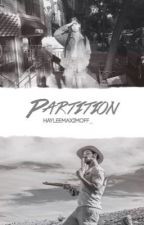 Partition|H.H by HayleeMaximoff_