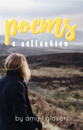 poems : a collection by AmyWritesXO