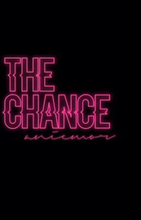 The Chance by Ladybug_712