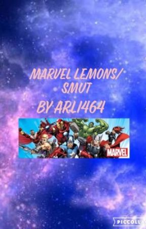 Marvel Lemons/Smut (On hold, requests welcome) by ArliPhoenix