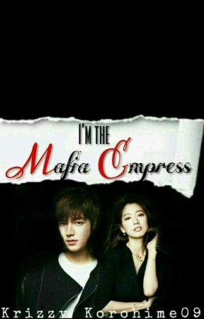 Im The Mafia Empress by Krizzy_Korohime09