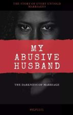 My Abusive Husband by wolf1101