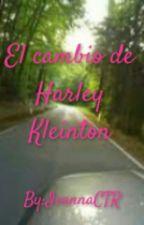 ||El Cambio de Harley Kleinton|| by IvannaCTR