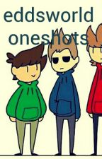 Eddsworld oneshots! by KidCocaCola