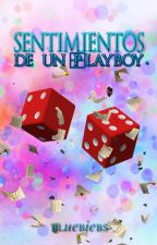 Sentimientos de un Playboy. by bluebiebs