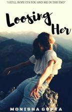 Loosing Her  by MonaMandy