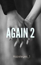 Again 2 [Wattys2017] by HazelEyes_1