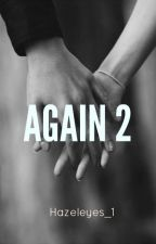 Again 2 [Wattys2017] by HazelEyes_1