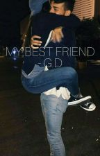 My best friend // G.D by graysonscookies