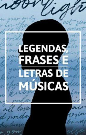 Legendas Frases E Letras De Músicas 007 Wattpad
