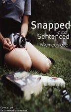 Snapped and Sentenced by memeunique