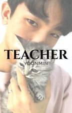 ↬ Teacher ↫ by -jiminieslips