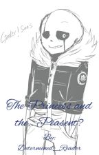 The Princess and the.. Peasant? (G!sans x Reader) by Determined_Reader