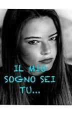 IL MIO SOGNO SEI TU... by unnomediverso03