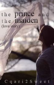 The prince and the maiden (A short-story) by AloraYorkovich