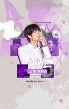 LOVE UNKNOWN ✨ Kim Taehyung ✨ 2ª temp. [hiatus] by Sourissa