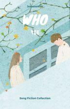 Who You? (KMG.LM) ✔ by dadanniel