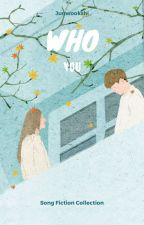 [SF] Who You? 🍄 KMG-LM; Private✔ by dadanniel