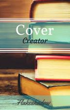Cover Creator! by Flakeshadow