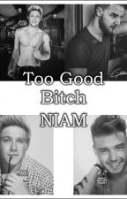 Too Good Bitch-Niam by 2015KT2015