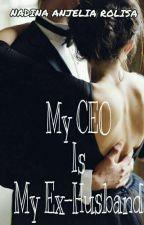 My CEO is My Ex-Husband (one change) by AnjelialisaAnjeliali