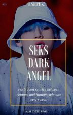 SEKS DARK ANGEL [Chatting With Taehyung Nc21+] by SehunXHann