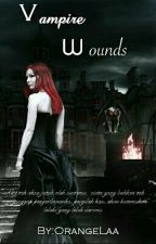 Vampire Wounds [COMPLETE ] by OrangeLaa